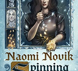 A Thrilling Tale of Family, Fantasy, and Love: A Review of the Novel Spinning Silver