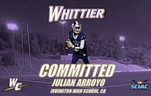 Julian Arroyo, who combatted depression and school stress while dedicating himself to Irvingtons football team, committed to Whittier College, accepting the offer to be their starting quarterback.